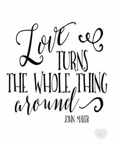 This print of John Mayers Heart of Life lyrics would make a beautiful addition to any wall! A classic black and white quote with a hint of