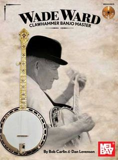 Wade Ward Clawhammer Banjo Master - instructional book with CD