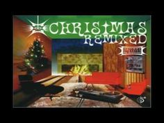 Christmas Remixed Holiday Classics Re-Grooved - Happy Holidays (Beef Wellington Remix)