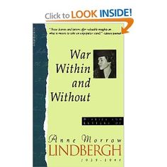 War Within & Without: Diaries And Letters Of Anne Morrow Lindbergh, 1939-1944 (Harvest Book): Anne Morrow Lindbergh: 9780156947039: Amazon.com: Books