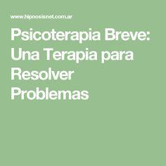 Psicoterapia Breve: Una Terapia para Resolver Problemas