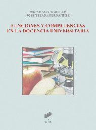Funciones y competencias en la docencia universitaria. Óscar Mas Torrelló. Síntesis, 2013