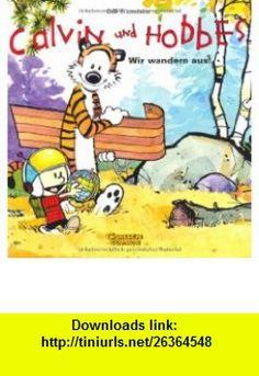 Calvin  Hobbes. Wir wandern aus! (9783551786135) Bill Watterson , ISBN-10: 3551786135  , ISBN-13: 978-3551786135 ,  , tutorials , pdf , ebook , torrent , downloads , rapidshare , filesonic , hotfile , megaupload , fileserve