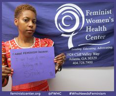 "I need feminism because ""I am tired for men telling me to smile."" www.FeministCenter.org"