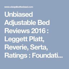 unbiased adjustable bed reviews leggett platt reverie serta ratings foundation
