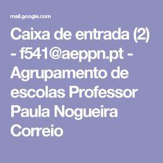 Caixa de entrada (2) - f541@aeppn.pt - Agrupamento de escolas Professor Paula Nogueira Correio