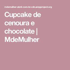 Cupcake de cenoura e chocolate | MdeMulher