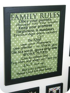 Family Rules to post and live by.. I love this; Kids remember what we repeat and review with them over and over...