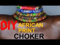 DIY | How To : African Print Choker | 2016 Easy & Quick Tutorial - YouTube