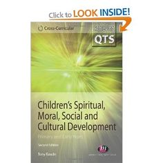 Children's Spiritual, Moral, Social and Cultural Development: Primary and Early Years (Achieving QTS Cross-Curricular Strand Series) Cross Curricular, Spiritual Development, Morals, Book Publishing, Spirituality, Culture, Children, Kids, Morality