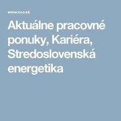 Aktuálne pracovné ponuky, Kariéra, Stredoslovenská energetika