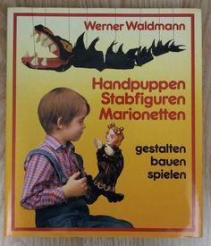 Handpuppen Stabfiguren Marionetten gestalten bauen spielen - Werner Waldmann Marionette, Dyi, Ebay, Hand Puppets, Playing Games, Gift Crafts, Hand Crafts, Figurine, Draw
