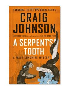 A Serpent's Tooth: A Walt Longmire Mystery (A Longmire Mystery)      Craig Johnson Viking