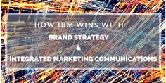 Learn the basics of Integrated Marketing Communications - the definition, process, the benefits, impact on brand strategy, and how IBM transformed its business.  #imc  #brandstrategy #ibm  Please check out my blog: www.stephenzoeller.com     Please follow me on Twitter @stepzoellermktg