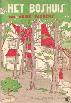 Het Boshuis, geschreven door Annie Sanders. Uitgegeven in 1951 door Callenbach - Nijkerk. Illustraties Rie Reinderhoff