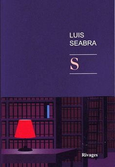 Luis SEABRA - S / Graphisme : Clark Editions : Rivages / Collection : Littérature / Rivages