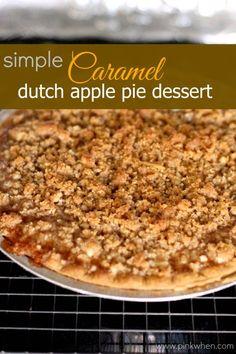 Simple Caramel Dutch Apple Pie Dessert