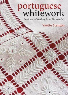 Portuguese Whitework: Bullion Embroidery from Guimaraes Yvette Stanton, http://www.amazon.co.jp/dp/0975767755/ref=cm_sw_r_pi_dp_ShX.sb00Q8C39