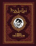 Habibi by Craig Thompson. Habibi tells the tale of Dodola and Zam, refugee child slaves bound to each other by chance, by circumstance, and by the love that grows between them. We follow them as their lives unfold together and apart; as they struggle to make a place for themselves in a world (not unlike our own) fueled by fear, lust, and greed; and as they discover the extraordinary depth-- and frailty-- of their connection.