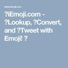 iEmoji.com - Lookup, ✨Convert, and Tweet with Emoji!