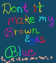 """Don't It Make My Brown Eyes Blue""...Crystal Gayle"