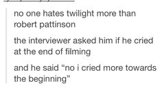 No one hates Twilight more than Robert Pattinson.