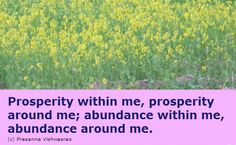 A very effective affirmation for abundance and prosperity.