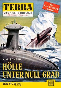 Terra SF 97 H�lle unter Null Grad   Karl Herbert Scheer  Titelbild 1. Auflage:  Karl Stephan.#