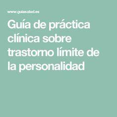 Guía de práctica clínica sobre trastorno límite de la personalidad
