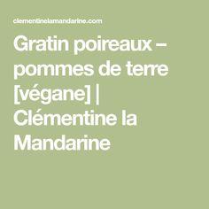 Gratin poireaux – pommes de terre [végane] | Clémentine la Mandarine