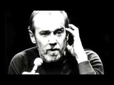 George Carlin - Political Correctness is fascism pretending to be Manners.................. - YouTube