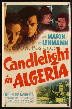 Candlelight in Algeria (1944) Stars: James Mason, Carla Lehmann, Raymond Lovell ~  Director: George King