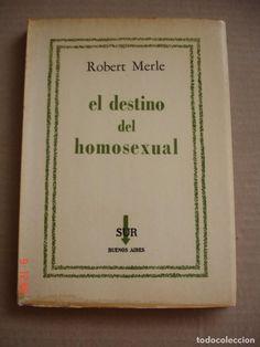 EL DESTINO DEL HOMOSEXUAL A TRAVÉS DE LA VIDA DE OSCAR WILDE - ROBERT MERLE - EDITORIAL SUR, 1961 - Foto 1