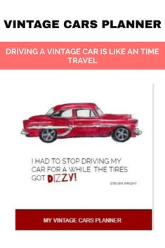 FOR CLASSIC CAR ENTHUSIASTS THIS PLANNER WILL HELP THEM STAY ON TRACK AND CHEERFUL BECAUSE OF THE FUN VINTAGE CAR GRAPHICS.  Get this VINTAGE CARS PLANNER in just $24.00 Steven Wright, Time Travel, Vintage Cars, Classic Cars, Track, Graphics, Fun, Runway, Graphic Design