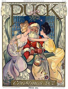 From the December 3, 1902 cover of Puck, Santa is surprised by kisses from two young women as he climbs through a window with a bag of toys. Illustrated by Frank A. Nankivell.