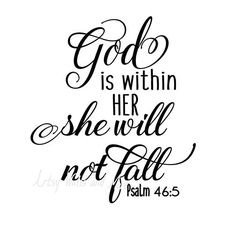 God is within her she will not fall svg, God quote svg CUT file, for Silhouette Cameo or Cricut, Christian t-shirt svg DIY idea by SvgArtsyWallsAndMore on Etsy Bible Verses Quotes, Jesus Quotes, Bible Scriptures, Faith Quotes, Quotable Quotes, Sister Quotes, Girl Quotes, Jesus Christus, Wednesday Motivation