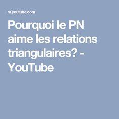 Pourquoi le PN aime les relations triangulaires? - YouTube