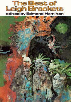 The Best of Leigh Brackett, ed. Edmond Hamilton  Nelson Doubleday, book club edition, 1977  Cover art by Jack Woolhiser