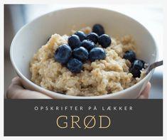 Grød er sundt og lækkert. Derfor får du 7 opskrifter på grød uden chiafrø - perfekt til morgenmaden eller som et let og hurtigt mellemmåltid eller dessert.