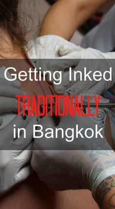 How I got a traditional Sak Yant tattoo, from a master Arjanin Bangkok, Thailand. Travel and Adventure in Thailand.  travel tattoo