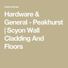 Hardware & General - Peakhurst | Scyon Wall Cladding And Floors