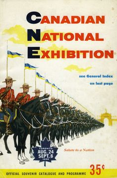 CNE Heritage Site also serves as a photographic and psychographic survey of Canadian history as it played out every year. Vintage Ephemera, Vintage Ads, Posters Canada, Works Progress Administration, Toronto Ontario Canada, Jokes Pics, See World, Canadian History, Best Ads