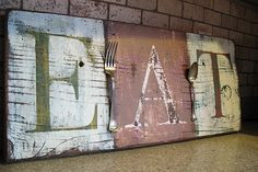 DIY Pier 1 inspired Distressed Eat Sign