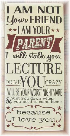 I am not your friend I am your Parent... wood by woodsignsbypatti, $36.00