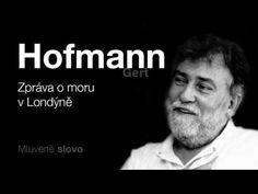 MLUVENÉ SLOVO - Hofmann, Gert: Zpráva o moru v Londýně Author, Videos, Music, Youtube, Books, Movies, Fictional Characters, Musica, Livros