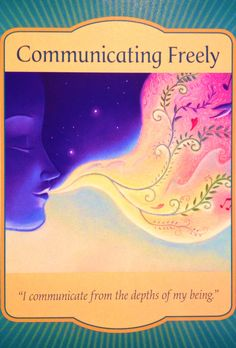 "Daily Angel Oracle Card: Communicating Freely, from the Gateway Oracle Card deck, by Denise Linn Communicating Freely: ""I communicate from the depths of my being."" Card Meaning: ""Allow the truth of..."