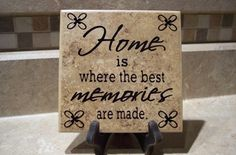 Home is where the best memories are made.
