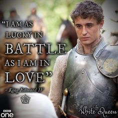 King Edward from The White Queen.