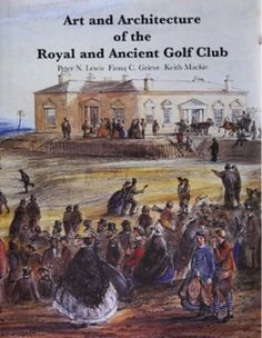 Art and Architecture of the Royal and Ancient Golf Club
