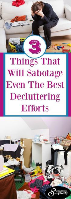 The first thing you need to do is identify whatever is sabotaging your decluttering efforts. Once you know the culprit(s), you can get to work on rectifying the situation. Unfortunately, not all road bumps in the decluttering process are avoidable. Sometimes time and patience are the only cures available.